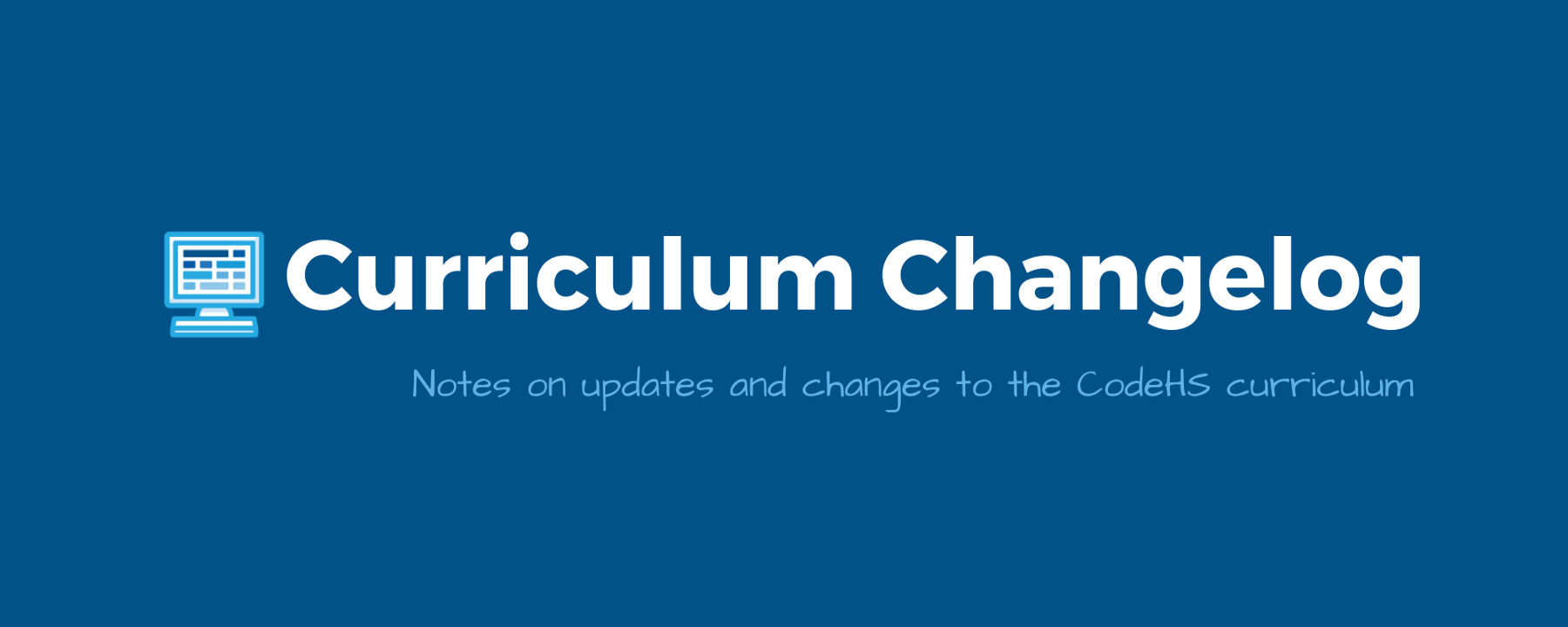 Heading reads curriculum changelog